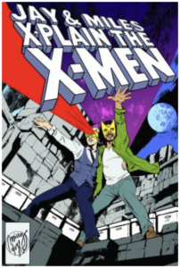 Jay and Miles X-Plain the X-Men art
