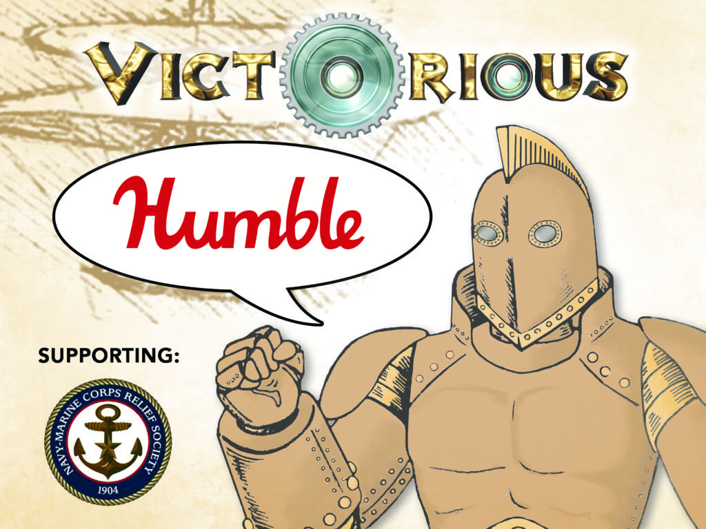 """The character of Ironclad with a word balloon that says """"Humble"""", along with the Victorious logo. Supporting the Navy-Marine Corps Relief Society"""